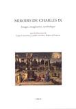 Luisa Capodieci et Estelle Leutrat - Miroirs de Charles IX - Images, imaginaires, symbolique.
