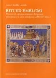 Luisa Clotilde Gentile - Riti ed emblemi - Processi di rappresentazione del potere principesco in area subalpina (XIII-XVI secc.).