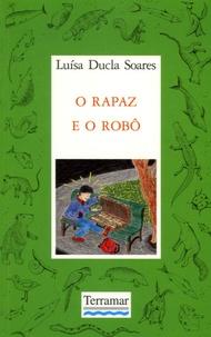 Luísa Ducla Soares - O rapaz e o robô.