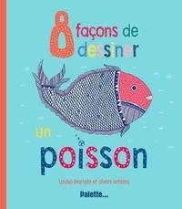 Luisa Martelo - 8 façons de dessiner un poisson.