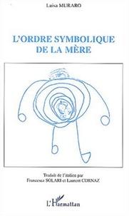 Luisa Muraro - L'ordre symbolique de la mère.