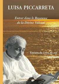 Luisa Piccarreta - Entrer dans le Royaume de la Divine Volonté - Extraits du Livre du ciel.