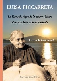 Luisa Piccarreta - La venue du règne de la divine volonté dans nos âmes et dans le monde - Extraits du Livre du ciel.
