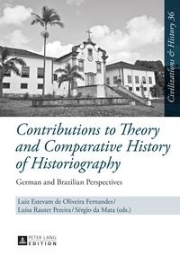 Luísa Rauter pereira et Luiz estevam de oliveira Fernandes - Contributions to Theory and Comparative History of Historiography - German and Brazilian Perspectives.