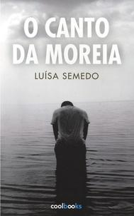 Luisa Semedo - O Canto da moreia.
