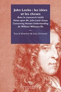 John Locke : les idées et les choses - Avec le manuscrit inédit Notes upon Mr. John Locks Essay Concerning Human Understanding de William Whiston fils.pdf