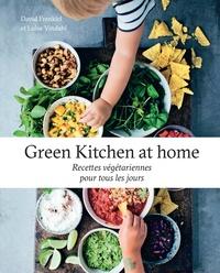 Luise Vindahl et David Frenkiel - Green Kitchen at home - Recettes végétariennes pour tous les jours.