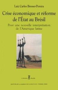 Luiz Carlos Bresser-Pereira - Crise économique et réforme de l'Etat au Brésil - Pour une nouvelle interprétation de l'Amérique latine.