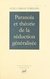 Luiz Carlos Tarelho et Jean Laplanche - Paranoïa et théorie de la séduction généralisée.
