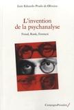 Luiz-Eduardo Prado de Oliveira - L'invention de la psychanalyse - Freud, Rank, Ferenczi.