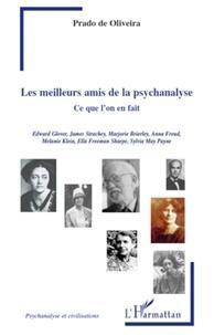 Luiz Eduardo Prado de Oliveira - Les meilleurs amis de la psychanalyse - Ce qu'on l'on en fait.