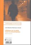 Luiz-Eduardo Robinson Achutti - L'homme sur la photo - Manuel de photoethnographie.