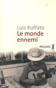 Luiz Ruffato - Enfer provisoire Tome 2 : Le monde ennemi.