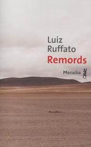 Luiz Ruffato - Remords.