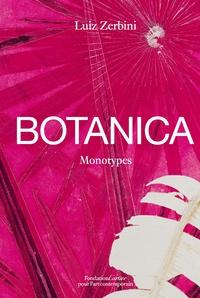 Luiz Zerbini - Botanica - Monotypes 2016-2020.