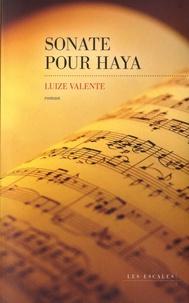 Amazon livre sur bande télécharger Sonate pour Haya par Luize Valente 9782365694162
