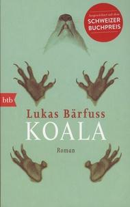 Lukas Bärfuss - Koala.