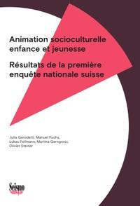 Lukas Fellmann et Manuel Fuchs - Animation socioculturelle enfance et jeunesse - Résultats de la première enquête nationale suisse.