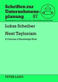 Lukas Scheiber - Next Taylorism - A Calculus of Knowledge Work.