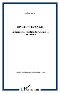 Lukas Sosoe et  Collectif - Diversité humaine - Démocratie, multiculturalisme et citoyenneté.