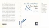 Lukas Sosoe et  Collectif - LA VIE DES NORMES ET L'ESPRIT DES LOIS.