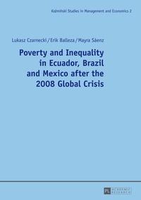 Lukasz Czarnecki et Erik Balleza - Poverty and Inequality in Ecuador, Brazil and Mexico after the 2008 Global Crisis.