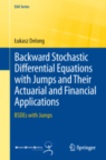 Lukasz Delong - Backward Stochastic Differential Equations with Jumps and Their Actuarial and Financial Applications - BSDEs with Jumps.