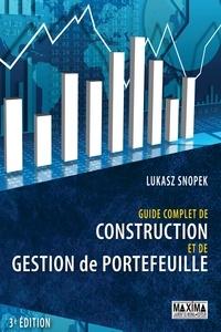 Lukasz Snopek - Guide complet de construction et de gestion de portefeuille.