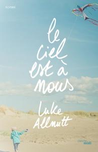 Luke Allnutt - Le ciel est à nous.