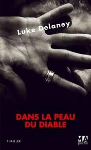 Luke Delaney - Dans la peau du diable.