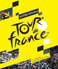 Luke Edwardes-Evans et Serge Laget - L'histoire officielle du Tour de France.