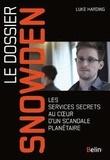 Luke Harding - Le dossier Snowden - Les services secrets au coeur d'un scandale planétaire.