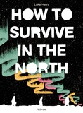 Luke Healy - How to Survive in the North.
