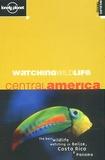 Luke Hunter et David Andrew - Watching  Wildlife Central America.