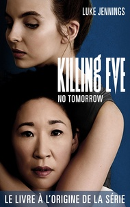 Luke Jennings - Killing Eve 2 - No Tomorrow.