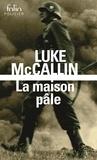Luke McCallin - La maison pâle.