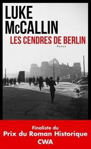 Luke McCallin - Les cendres de Berlin.
