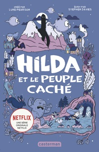 Luke Pearson et Stephen Davies - Hilda Tome 1 : Hilda et le peuple caché.