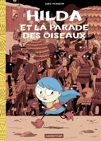 Luke Pearson - Hilda Tome 3 : Hilda et la parade oiseaux.