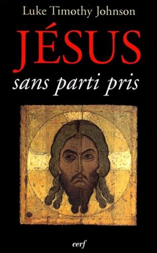 Luke-Timothy Johnson - Jésus sans parti pris - La quête chimérique du Jésus historique et la vérité des évangiles.