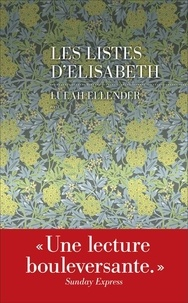 Lulah Ellender - Les listes d'Elisabeth - Une histoire de famille.