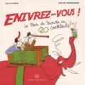 Lulu d' Ardis et Zoé de Fonfrasque - Enivrez-vous ! - Lle tour du monde en 80 cocktails !.