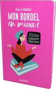 Téléchargement gratuit de livres pour kindle Mon bordel en mieux ! par Lulu la Nantaise in French FB2 CHM