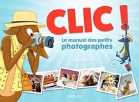 Clic! - Le manuel des petits photographes.pdf
