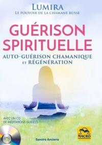 Lumira - Guérison spirituelle - Auto-guérison chamanique et régénération. 1 CD audio