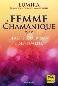 Lumira - La femme chamanique - Beauté, guérison et sensualité.