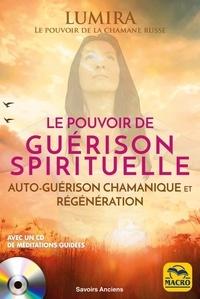 Lumira - Le pouvoir de guérison spirituelle - Auto-guérison chamanique et régénération. 1 CD audio