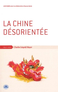 Lun Zhang - La Chine désorientée.
