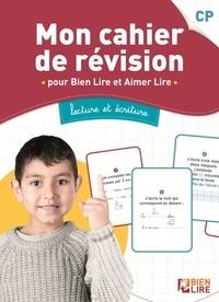 Luna Cavalier et Chantal Comte - Mon cahier de révision pour Bien Lire et Aimer Lire - Lecture et écriture CP.