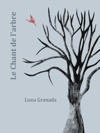 Luna Granada - Le chant de l'arbre.